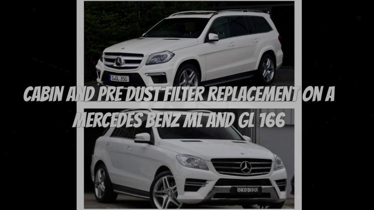combination filter replacment on ml and gl  benz tech