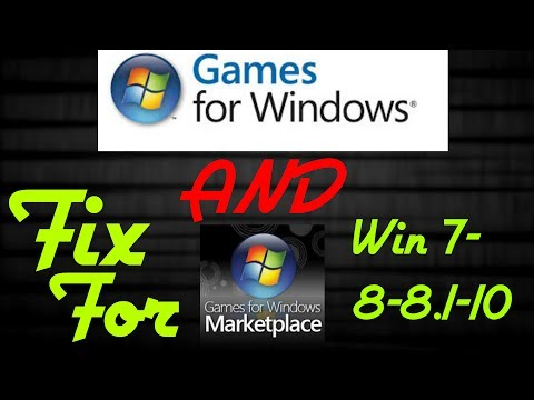 GAMES FOR WINDOWS MARKETPLACE FIX FOR ALL GAMES WIN 7/8/8.1/10