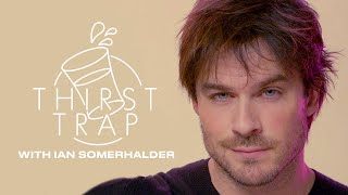 Ian Somerhalder Talks Vampires, Bourbon, And Saving the World on Thirst Trap | ELLE