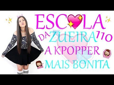 ESCOLA DA ZUEIRA 110 A KPOPPER MAIS BONITA