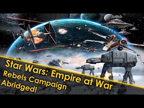 Star Wars Empire at War Abridged #1 | Rebels Campaign Commentary