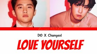 DO  X  Chanyeol (Cover) - Love Yourself [ Eng | Indo ]