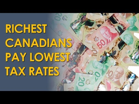 Report: Richest Canadians Pay Lowest Tax Rates