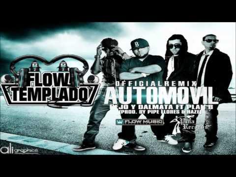 Ñejo Y Dalmata Ft. Plan B - Automovil (Official Remix) (wWw.FlowTemPlaDo.CoM)