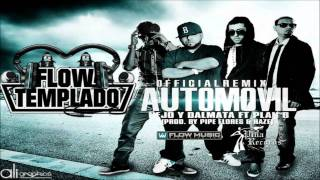Ñejo Y Dalmata Ft. Plan B - Automovil (Official Remix) (wWw.FlowTemPlaDo.CoM)