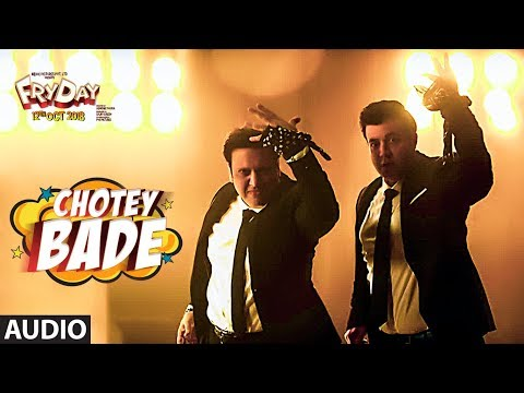 Chotey Bade Full Audio   FRYDAY   Govinda   Varun Sharma   Mika Singh   Ankit Tiwari