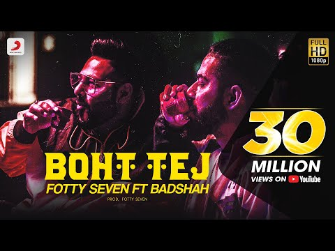 Fotty Seven feat Badshah | Boht Tej | Latest Rap Song 2020