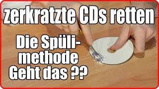 Zerkratzte CDs, DVDs retten - Teil 1/3 - Mit Spüli GEHT ES NICHT !!!