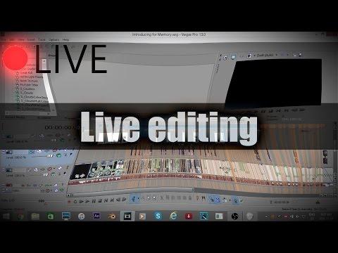 LIVE EDITING :) Sony Vegas Pro 13