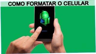 Como Formatar Seu Celular Android em Dois Minutos