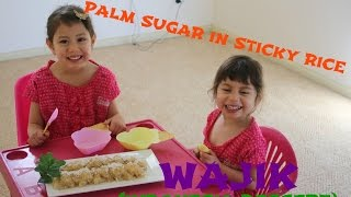 Palm Sugar in Sticky Rice Dessert Recipe Resep Wajik with Hanna and Mia