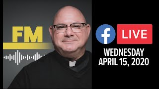 FM Facebook Live | April 15, 2020