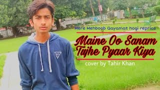Maine Oo Sanam Tujhe Pyaar kiya ll Mere Mehboob Qayamat Part ll Cover By Honey Singh and Tahir khan