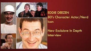 Actor Eddie Deezen - An In Depth Interview