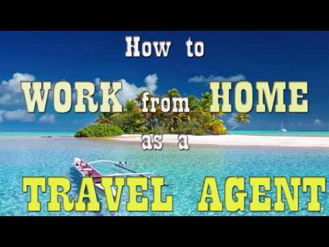 HOW WORK FROM HOME AS A TRAVEL AGENT 🏝🏖✈🗼