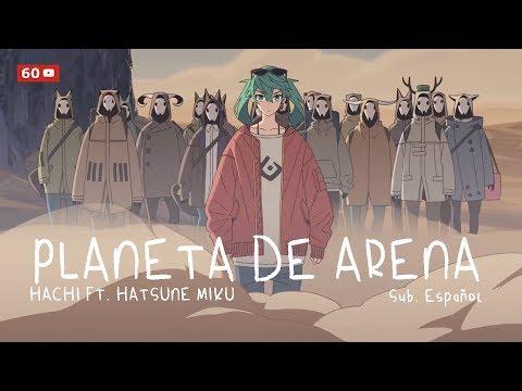【HACHI ft. Miku】♪ Suna no Wakusei / Planeta de Arena【Sub Español】【60fps】