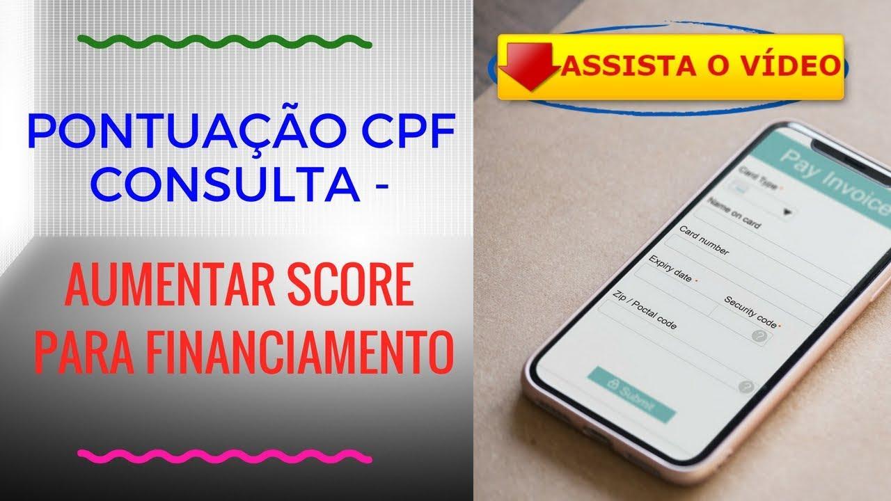 PONTUAÇÃO CPF CONSULTA AUMENTAR SCORE PARA FINANCIAMENTO