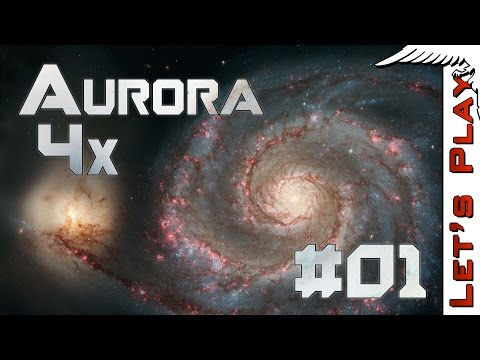 Aurora 4x #01 The Grandest of Grand Strategy Space 4x Games  - Let's Play