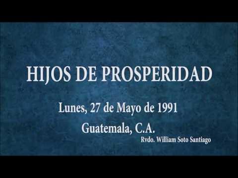 FILHOS DE PROSPERIDADE, 27-MAIO-1991 - Rv Dr. William Soto Santiago PhD