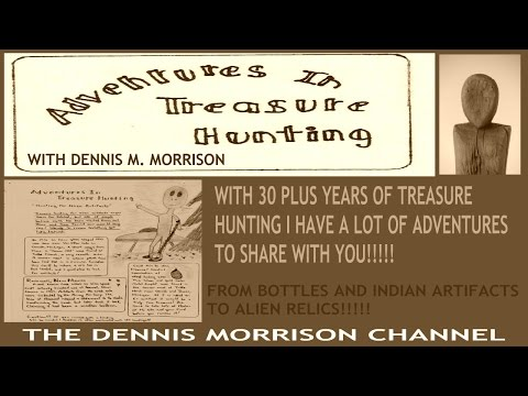 ADVENTURES IN TREASURE HUTNING WITH DENNIS MORRISON #2: MICHIGAN INDIAN ARTIFACTS