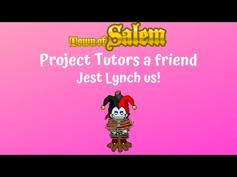 Jest lynch us! - I tutor my friend in Town of Salem! EP1 - Town of Salem Classic - FT Dragonsegg