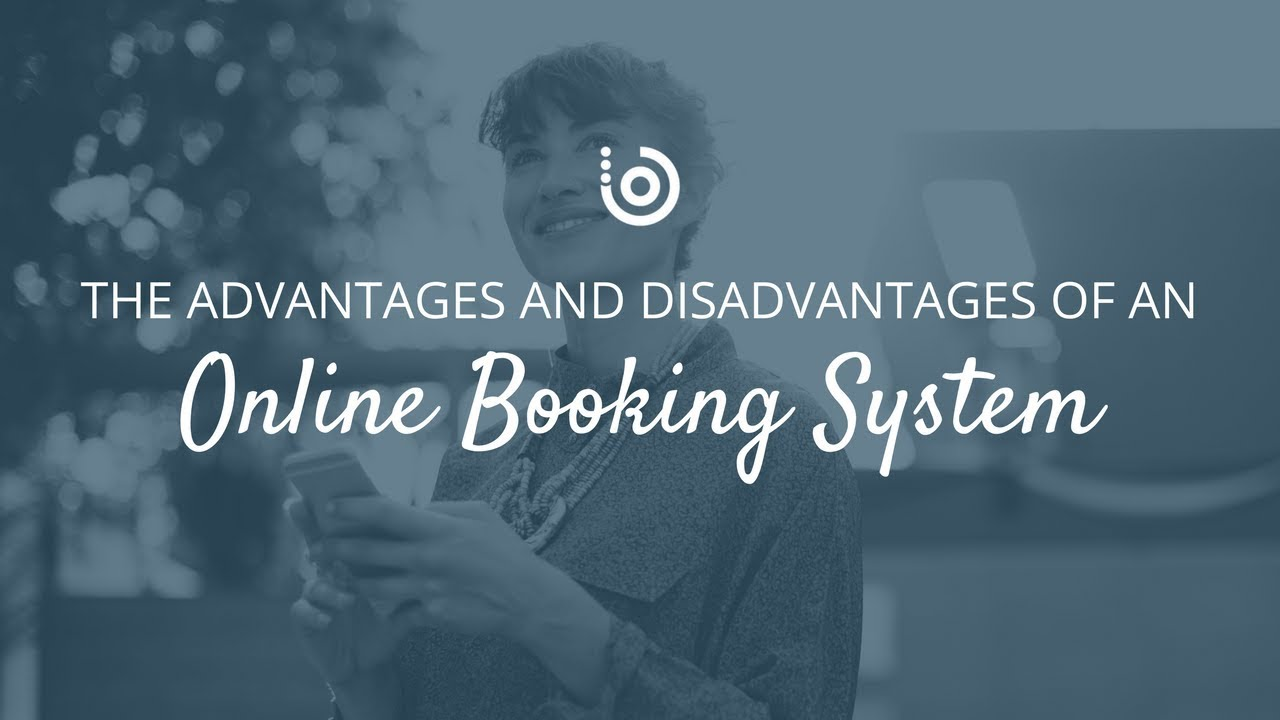 What are the Advantages and Disadvantages of Online Booking System?