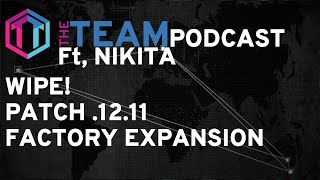The Team Podcast Ft. Nikita - Wipe, 0.12.11, Factory Expansion - Escape from Tarkov