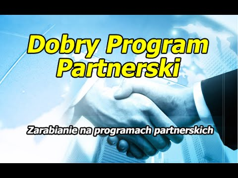 Dobry Program Partnerski, Affiliate Program, Zarabianie Na Programach Partnerskich
