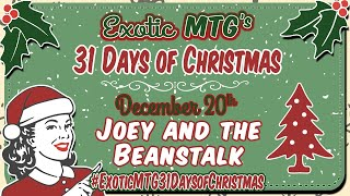 JOEY Presents: Exotic MTG's 31 Days of Christmas! Dec 20th