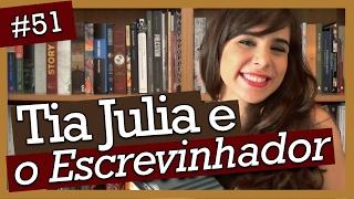 TIA JULIA E O ESCREVINHADOR, MARIO VARGAS LLOSA (#51)