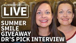 Melissa S - Summer Smile Giveaway Dr's Pick - Live Interview