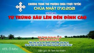 HTTL Ô MÔN - Chương Trình Thờ Phượng Chúa - 17/10/2021