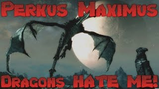 Skyrim Perkus Maximus 70 Mod Lets Play - Persistent Psychotic Dragons! Ep 24