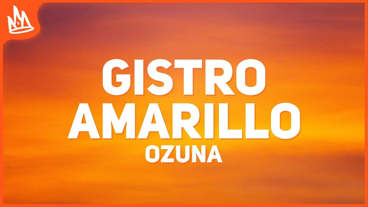 Download Ozuna - Gistro Amarillo (Letra) ft. Wisin