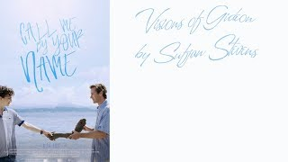 Visions of Gideon - Sufjan Stevens (OST Call Me By Your Name) | Lyric Video
