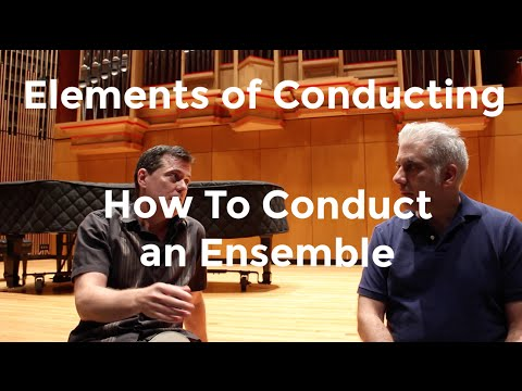 Elements of Conducting - How To Conduct An Ensemble