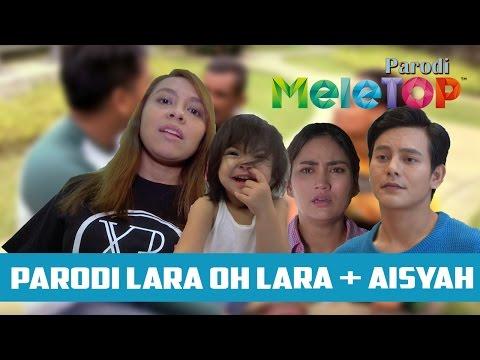 Parodi Lara Oh Lara + Aisyah - MeleTOP Episod 201 [6.9.2016]