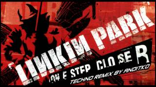 Linkin Park - One step Closer [Techno ReMix by ANDiTKO]