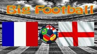 Франция - Англия.  Мир и Футбол 13.06.2017
