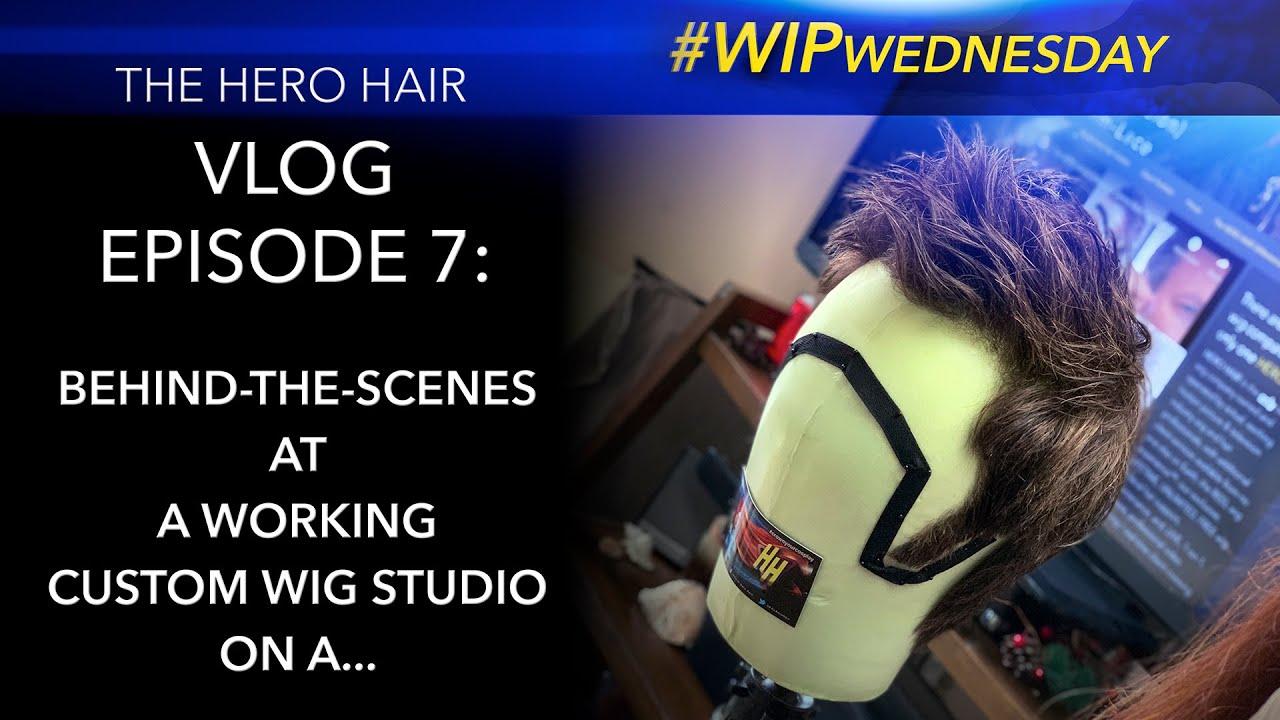 WIP Wednesday at HERO HAIR: The REEL wig experience™ (Watch in 720p)