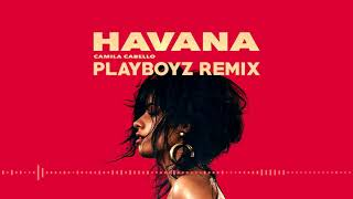 Camila Cabello - Havana (Playboyz Remix) (Free Download)