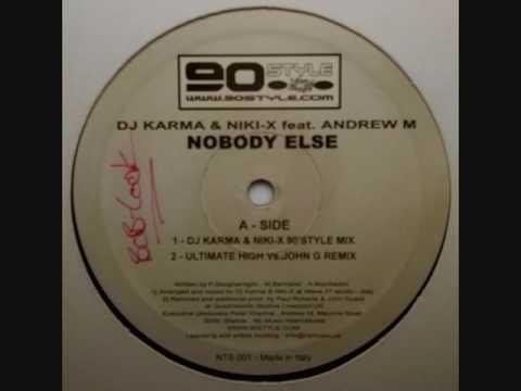 Dj Karma & Niki X - Nobody Else (Ultimate High Vs John G Remix)