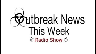Outbreak News This Week Radio Show 12-16-18