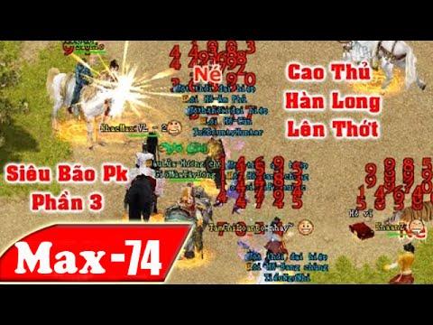 Đại chiến PK VL2 Hàn Long Phần 3 - TLQ lại lên Ngôi LSB Sụp Đổ. | NhacMax -P74