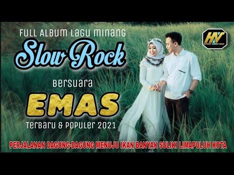 Download FULL ALBUM LAGU MINANG SLOW ROCK TERBARU 2021 || PERJALANAN DAGUNG-DAGUNG MENUJU IKAN BANYAK SULIKI