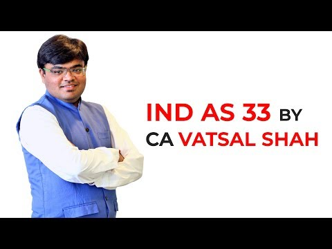 Indian Accounting Standard 33 (IND AS 33) By CA Vatsal Shah #accounts #financialreporting