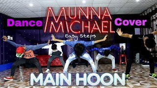 Main Hoon Dance Video |  Munna Michael | Choreography by Ajay poptron | Easy steps