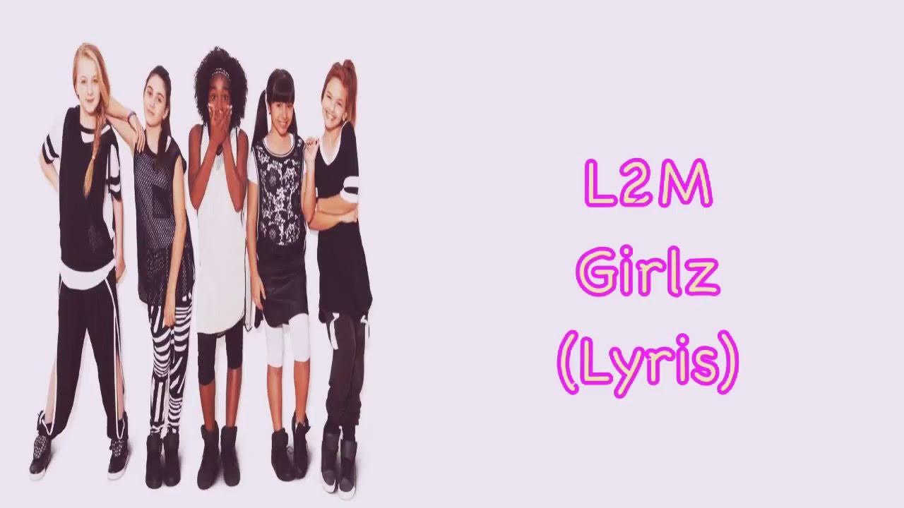 L2m Girlz Lyrics Youtube