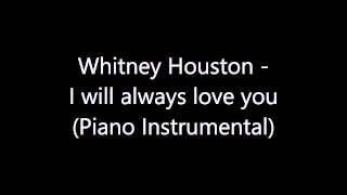 Whitney Houston - I will always love you (Piano Instrumental)
