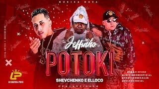 SHEVCHENKO E ELLOCO E MC JEFFINHO - POTOKI